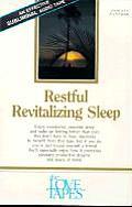 Restful Revitalizing Sleep: Enjoy Wonderful, Peaceful Sleep, and Wake Up Feeling Better That Ever