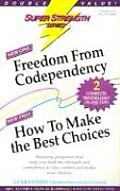 Freedom from Codependency + How to Make the Best Choices