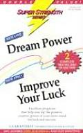 Dream Power + Improve Your Luck