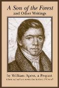 Son of the Forest and Other Writings By William Apess, a Pequot (97 Edition)