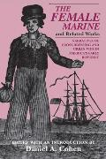 The Female Marine and Related Works: Narratives of Cross-Dressing and Urban Vice in America's Early Republic