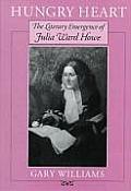 Hungry Heart The Literary Emergence of Julia Ward Howe