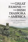 Great Famine and Irish Diaspora in America (99 Edition)