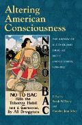 Altering American Consciousness: The History of Alcohol and Drug Use in the United States Cover