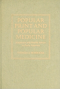 Popular Print and Popular Medicine: Almanacs and Health Advice in Early America (Studies in Print Culture and the History of the Book)