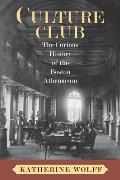 Culture Club: The Curious History of the Boston Athenaeum