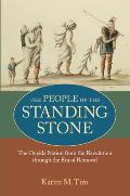People of the Standing Stone The Oneida Nation from Revolution Through the Era of Removal