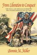From Liberation to Conquest: The Visual and Popular Cultures of the Spanish-American War of 1898