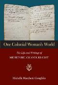 One Colonial Woman's World: The Life and Writings of Mehetabel Chandler Coit Cover