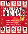 Worlds Dumbest Criminals