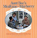 Aunt Bees Mealtime In Mayberry Recipes &