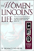 Women In Lincolns Life How The Sixtee