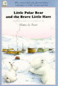 Little Polar Bear & The Brave Little Har