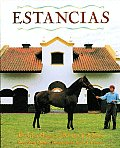 Estancias: The Great Houses and Ranches of Argentina