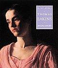 Thomas Eakins His Life & Art