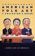 Contemporary American Folk Art A Collectors Guide