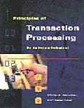 Principles of Transaction Processing for the Systems Professional (Morgan Kaufmann Series in Data Management Systems)