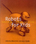 Robots for Kids: Exploring New Technologies for Learning (Morgan Kaufmann Series in Interactive Technologies)