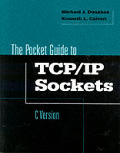 The Pocket Guide to TCP/IP Sockets: C Version