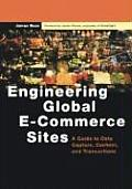 Engineering Global E-Commerce Sites: A Guide to Data Capture, Content, and Transactions