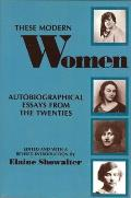 These Modern Women Autobiographical Essays from the Twenties Second Edition