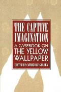 Captive Imagination A Casebook On The Ye