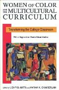 Women of Color & the Multicultural Curriculum Transforming the College Classroom
