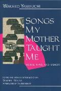 Songs My Mother Taught Me Stories...