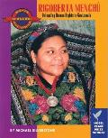 Rigoberta Menchu: Defending Human Rights in Guatemala
