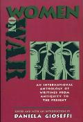 Women on War An International Anthology of Womens Writings from Antiquity to the Present
