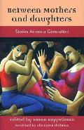 Between Mothers and Daughters: Stories Across a Generation