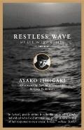 Restless Wave My Life In Two Worlds