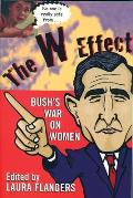 W Effect Sexual Politics in the Bush Years & Beyond