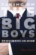 Taking on the Big Boys: Or Why Feminism Is Good for Families, Business, and the Nation Cover