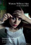 Women Without Men A Novel of Modern Iran