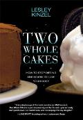 Two Whole Cakes: How to Stop Dieting and Learn to Love Your Body Cover