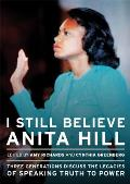I Still Believe Anita Hill: Three Generations Sicuss the Legacy of Speaking the Truth to Power