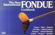 The New International Fondue Cookbook