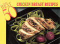 Best 50 Chicken Breast Recipes