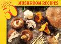 Best 50 Mushroom Recipes