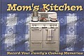 Moms Kitchen Record Your Familys Cooking Memories