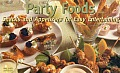 New Party Foods Recipes: Snacks and Appetizers for Easy Entertaining