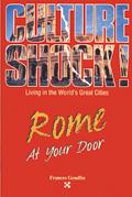Culture Shock Rome At Your Door