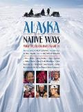 Alaska Native Ways: What the Elders Have Taught Us