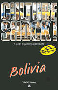 Bolivia (Culture Shock! Country Guides)