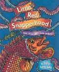 Little Red Snapperhood: A Fishy Fairy Tale