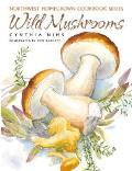 Wild Mushrooms Northwest Homegrown Cookbook