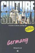 Culture Shock! - a Guide To Customs and Etiquette: Germany