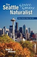 Street Smart Naturalist: Field Notes from Seattle