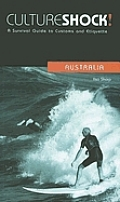 Culture Shock! Australia: A Survival Guide to Customs and Etiquette (Culture Shock! Country Guides)